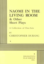 Naomi in the Living Room and Other Short Plays . . .