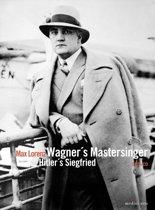 Wagner'S Mastersinger - Hitler'S Siegfried