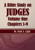 A Bible Study on Judges, Volume One