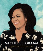 Boekomslag van 'Michelle Obama - Quotes to Live By'