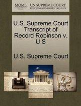 U.S. Supreme Court Transcript of Record Robinson V. U S