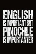 English Is Important But Pinochle Is Importanter