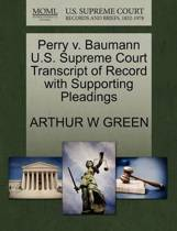 Perry V. Baumann U.S. Supreme Court Transcript of Record with Supporting Pleadings