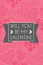 Will You Be My Valentine: Gift for Cute Lover Notebook/ Diary/ Journal/ Composition Book to Write in, Blank Lovely Lined Designed Interior (6'' x