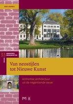 Van neostijlen tot Nieuwe Kunst. Arnhemse architectuur uit de negentiende eeuw