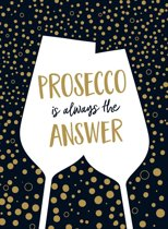 Prosecco Is Always the Answer: The Perfect Gift for Wine Lovers