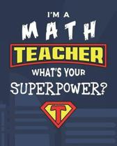 I'm A Math Teacher What's Your Superpower?