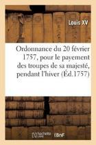 Ordonnance Du Roi Du 20 Fevrier 1757, Portant Reglement Pour Le Payement Des Troupes De Sa Majeste