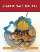 Garlic Salt Greats