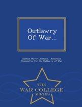 Outlawry of War... - War College Series