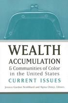 Wealth Accumulation and Communities of Color in the United States