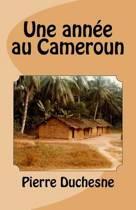Une Ann e Au Cameroun