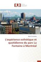 L'Exp�rience Esth�tique Et Quotidienne Du Parc La Fontaine � Montr�al