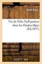 Vie de F lix Neff Pasteur Dans Les Hautes-Alpes