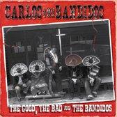The Good, The Bad And The Bandidos