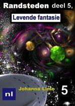Randsteden 5 - Randsteden deel 5, Levende fantasie