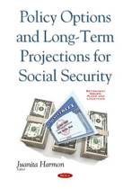 Policy Options & Long-Term Projections for Social Security