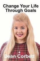 Change Your Life Through Goals