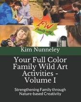 Your Full Color Family Wild Art Activities - Volume I