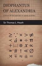 Diophantus Of Alexandria -A Study In The History Of Greek Algebra