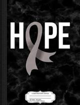 Hope Brain Cancer Awareness Composition Notebook