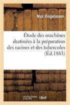 �tude Des Machines Destin�es � La Pr�paration Des Racines Et Des Tubercules