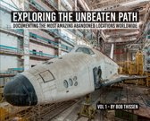 Urbex: Exploring the Unbeaten Path