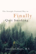 The Straight Forward Way to Finally Quit Smoking