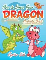 How to Draw Your Dragon Activity Book