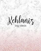 Kehlani's Big Ideas: Personalized Notebook - 8x10 Lined Women's Journal