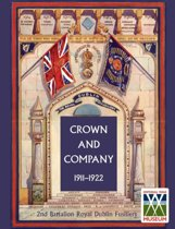 Crown and Company, the Historical Records of the 2nd Battalion Royal Dublin Fusiliers