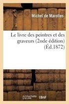 Le Livre Des Peintres Et Des Graveurs (2nde �dition)