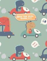 Draw And Write Grades K-3 Ready Steady: Dinosaurs In Race Cars Primary Story Journal: Dotted Midline and Picture Space Practice Writing Letters Presch