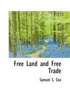 Free Land and Free Trade