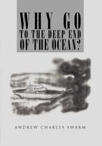 Why Go to the Deep End of the Ocean?