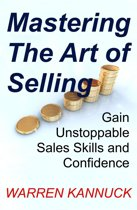 Mastering The Art of Selling