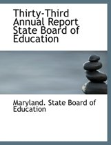 Thirty-Third Annual Report State Board of Education