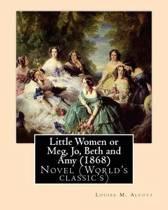 Little Women or Meg, Jo, Beth and Amy (1868), by Louisa M. Alcott