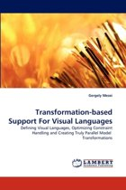 Transformation-Based Support for Visual Languages