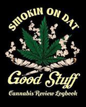 Smokin On Dat Good Stuff Cannabis Review Logbook