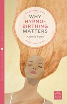 Why Hypnobirthing Matters