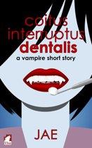 Coitus Interruptus Dentalis