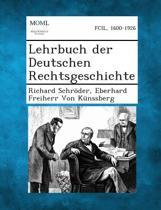 Lehrbuch Der Deutschen Rechtsgeschichte