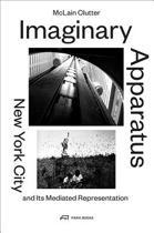 Imaginary Apparatus - New York City and its Mediated Representation