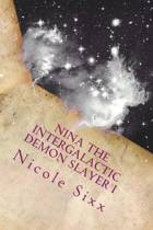 Nina the Intergalactic Demon Slayer I