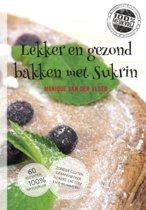 Sukrin Lekker en gezond bakken - 60 Heerlijke suikervrije recepten