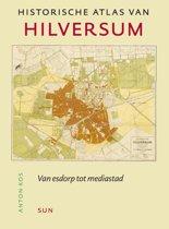 Historische atlas van Hilversum. Van esdorp tot mediastad