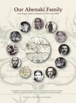 Our Abenaki Family from Roger's Raid on Odanak in 1759 to the 1900s