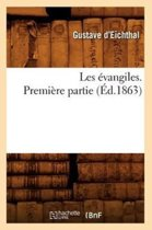 Les �vangiles. Premi�re Partie (�d.1863)