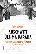 Auschwitz: última parada (Edicio en català)